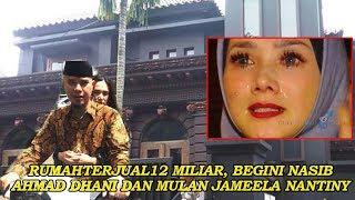 Video Rumah Terjual 12 Miliar, Begini Nasib Ahmad Dhani dan Mulan Jameela Nantinya MP3, 3GP, MP4, WEBM, AVI, FLV Mei 2019