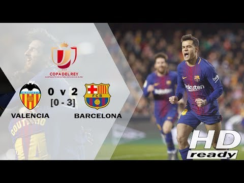 Valencia Vs Barcelona 0-2 [Agg:0-3] Copa Del Rey - Barca Laju Ke Final | Highlights 09-02-2018