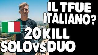 IL TFUE ITALIANO? | 20 KILL SOLO VS DUO | - Samsung D3rcyz -