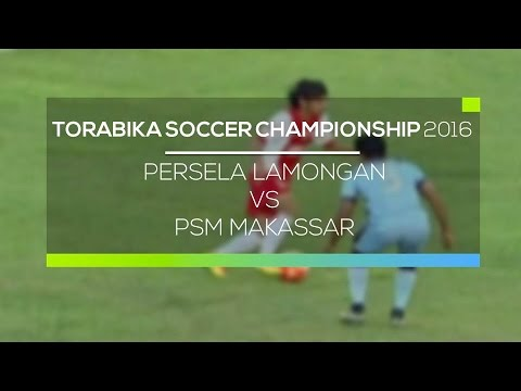 Highlight Persela Lamongan vs PSM Makassar - Torabika Soccer Championship 2016