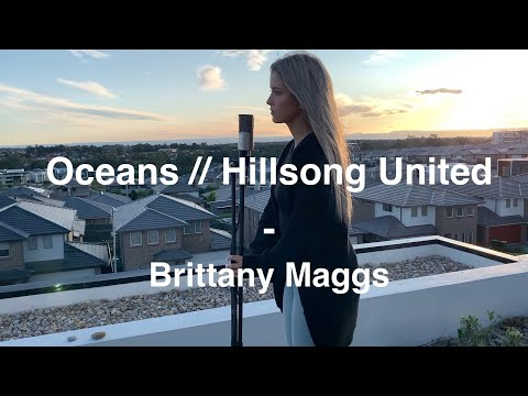 Hillsong United - Oceans (Where Feet May Fail) // Brittany Maggs