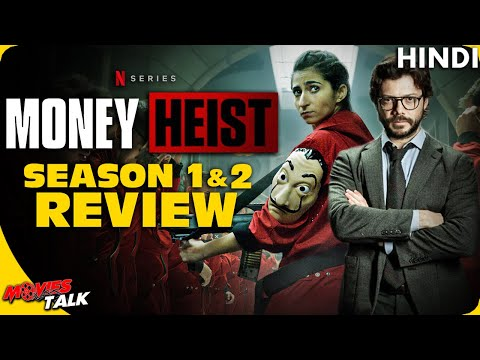 MONEY HEIST : Season 1 & 2 Review [Explained In Hindi]