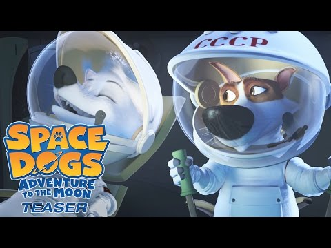 Space Dogs: Adventure to the Moon (Teaser)