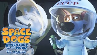 Nonton SPACE DOGS: ADVENTURE TO THE MOON - Official Teaser Film Subtitle Indonesia Streaming Movie Download