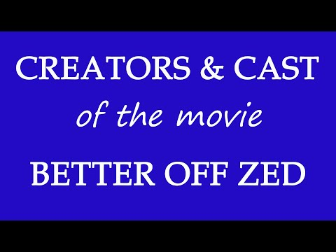 Better Off Zed (2018) Movie Information