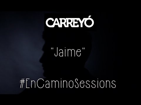 Carreyó - Jaime (Original) #EnCaminoSessions