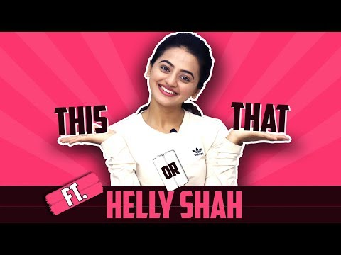 Helly Shah Plays This Or That | India Forums