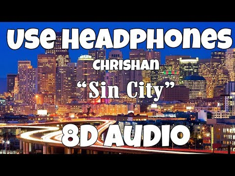 Chrishan - Sin City (8D AUDIO)