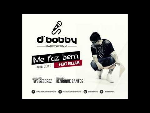 Me Faz Bem feat Killa B (Prod. Lil Tec)