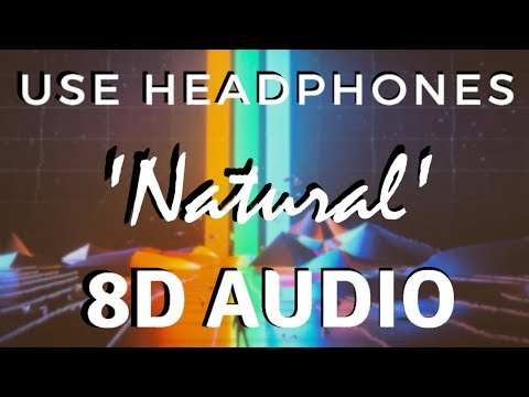 Video Imagine Dragons - Natural [8D AUDIO] 🎧 download in MP3, 3GP, MP4, WEBM, AVI, FLV January 2017