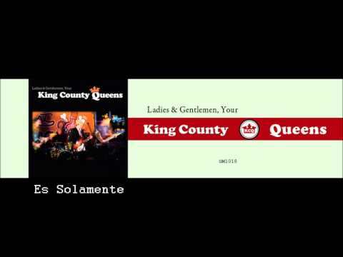 Kings County Queens - Es Solamente