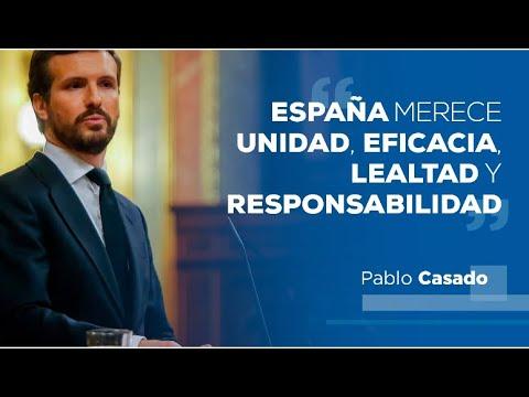 España merece unidad, eficacia, lealtad y responsa...
