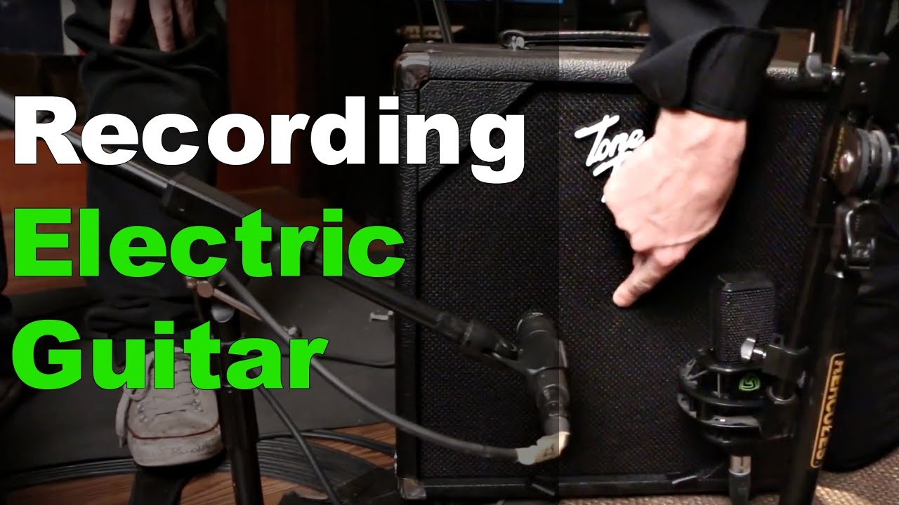 Recording Electric Guitar – Warren Huart: Produce Like A Pro