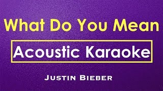 What Do You Mean - Justin Bieber | Karaoke Lyrics (Acoustic Guitar Karaoke) Instrumental