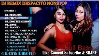 DJ REMIX DESPACITO FULL NONSTOP TERBARU (Lagu BARAT & Lagu INDONESIA)
