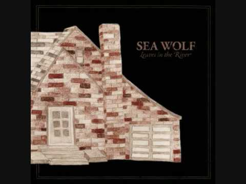 Leaves in the River- Sea Wolf