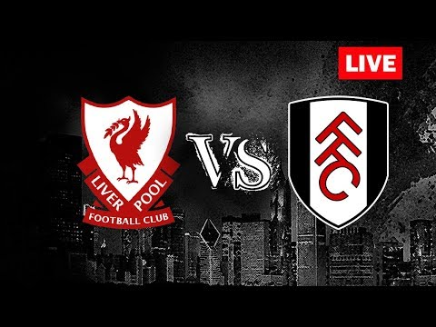 LIVERPOOL VS FULHAM [LIVE STREAMING SCORE+STATS+COUNTDOWN]
