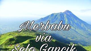 Video lihat jalur pendakian Merbabu via Selo Gancik dari awal sampai puncak MP3, 3GP, MP4, WEBM, AVI, FLV Desember 2017