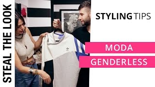 Moda Genderless | Steal The Look Styling Tips