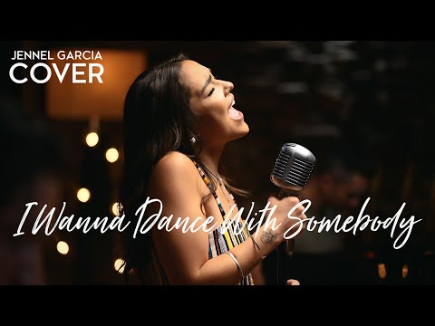 """Whitney Houston  """"I Wanna Dance with Somebody (Who Loves Me)"""" Cover by Jennel Garcia"""