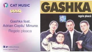 Gashka feat. Adrian Copilu' Minune - Regele pleaca