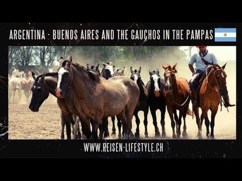Buenos Aires and the Pampas.Tango and Cowboys - reisen-lifestyle.ch