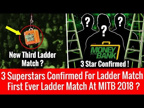 First Ever New 3rd Ladder Match ? 3 Confirmed Superstar in Money in the Bank 2018 !
