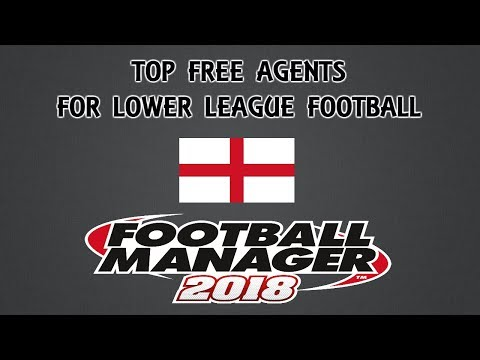 TOP FREE AGENTS FOR LOWER LEAGUE | FOOTBALL MANAGER 2018