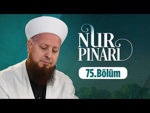 Mustafa Özşimşekler Hocaefendi ile NUR PINARI 75.Bölüm 21 Şubat 2017 Lâlegül TV