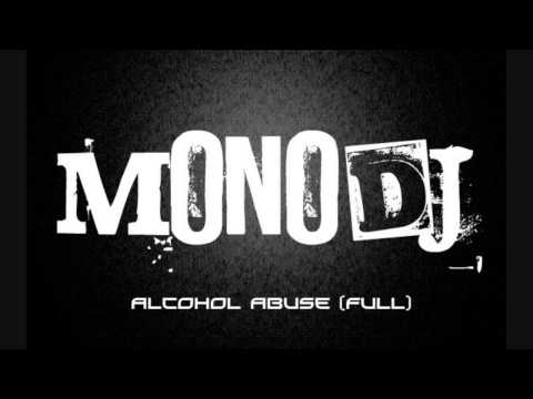 MonoDj – Alcohol Abuse [FULL] [HQ]