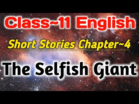 Class 11 English Short Stories Chapter 4 The Selfish Giant Oscar Wilde Full Explanation UP Board