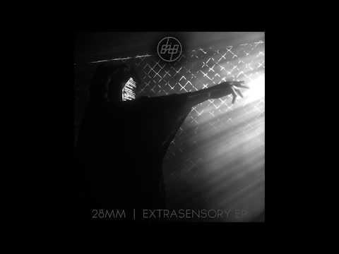 28mm - EXTRASENSORY (Original Mix)
