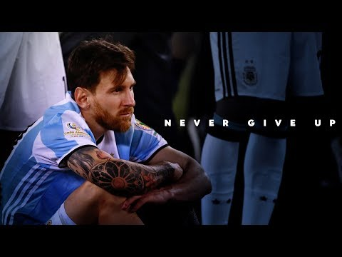 Lionel Messi - Never Give Up - Motivational Video 2019