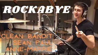 Rockabye - Clean Bandit ft. Sean Paul & Anne-Marrie - Drum Cover