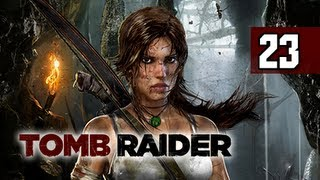 Tomb Raider Walkthrough - Part 23 Creeper in the Woods 2013 Gameplay Commentary