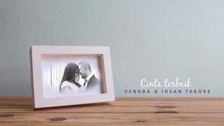 Video CINTA TERBAIK DENADA - IHSAN TARORE [ OFFICIAL MUSIC VIDEO ] MP3, 3GP, MP4, WEBM, AVI, FLV Agustus 2018