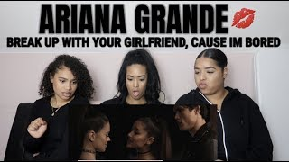 Ariana Grande - break up with your girlfriend, I'm bored REACTION/REVIEW