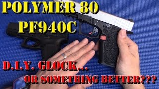 Is the Polymer 80 PF940C just a DIY Glock 19, or is it something better?  In this video I'll do a side by side comparison and highlight some of the features of the PF940C