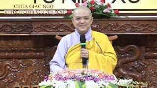 Pháp thoại của Ni sư Thích Nữ Hương Nhũ trong khóa tu thiền tại chùa Giác Ngộ 21-04-2019