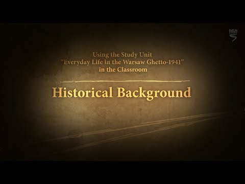Everyday Life in the Warsaw Ghetto Part 2/7: Historical Background
