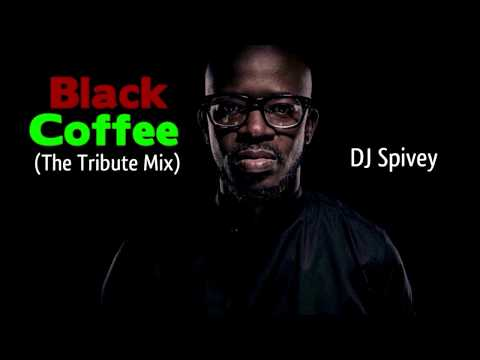 """Black Coffee """"The Tribute Mix"""" (A Soulful, Afro House Mix) by: DJ Spivey"""