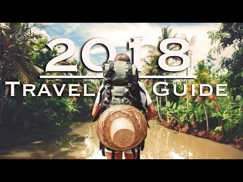 18 Best Travel Destinations of 2018 | Where to Travel This Year!