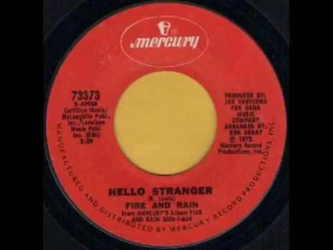 FIRE AND RAIN - HELLO STRANGER - MERCURY 73373