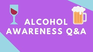 Alcohol Awareness Q&A