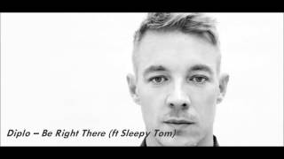 Thumbnail for Diplo ft. Sleepy Tom — Be Right There