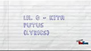 LILO - KITA PUTUS (LYRICS)