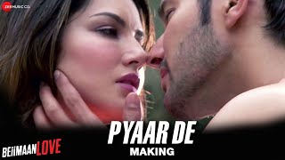 Pyaar De Video song Making Beiimaan Love Sunny Leone
