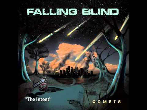 Falling Blind - The Intent (Streaming w/ Album Artwork)