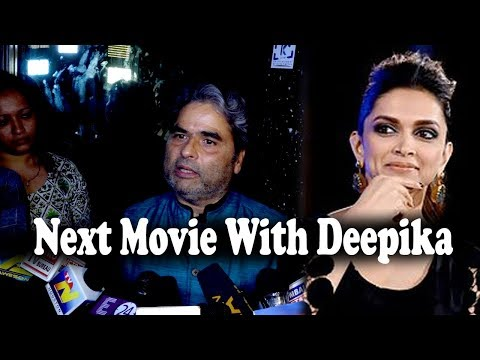 Vishal Bhardwaj On Next Film Working With Deepika Padukone