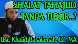 Video Sholat Tahajud tanpa tidur dahulu, bolehkah?    Ustadz Khalid Basalamah, LC, MA MP3, 3GP, MP4, WEBM, AVI, FLV November 2018
